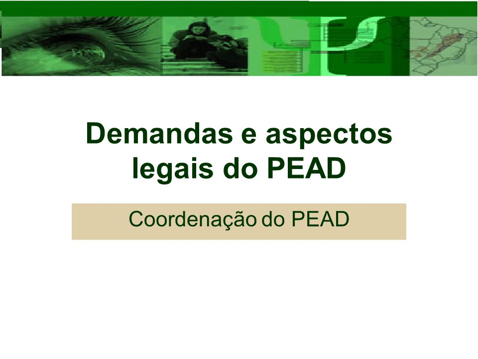 Demandas e aspectos legais do PEAD