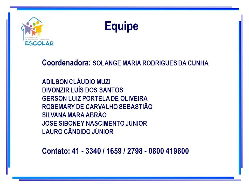 Equipe Coordenadora: SOLANGE MARIA RODRIGUES DA CUNHA