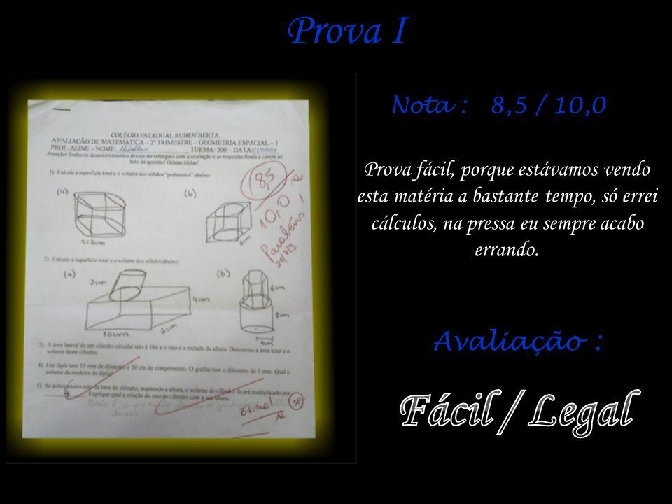 Fácil / Legal Prova I Avaliação : Nota : 8,5 / 10,0