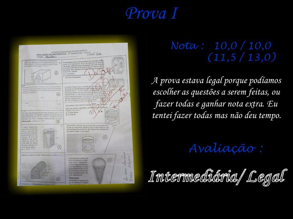 Prova I Intermediária/ Legal Avaliação : Nota : 10,0 / 10,0