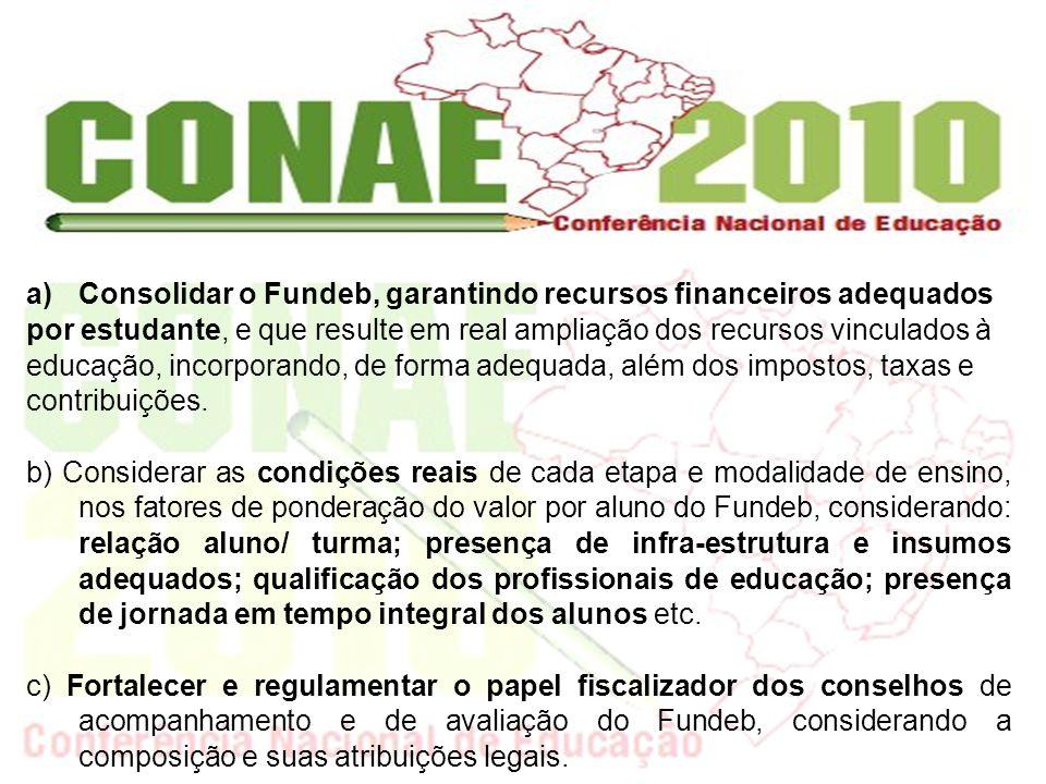 Consolidar o Fundeb, garantindo recursos financeiros adequados