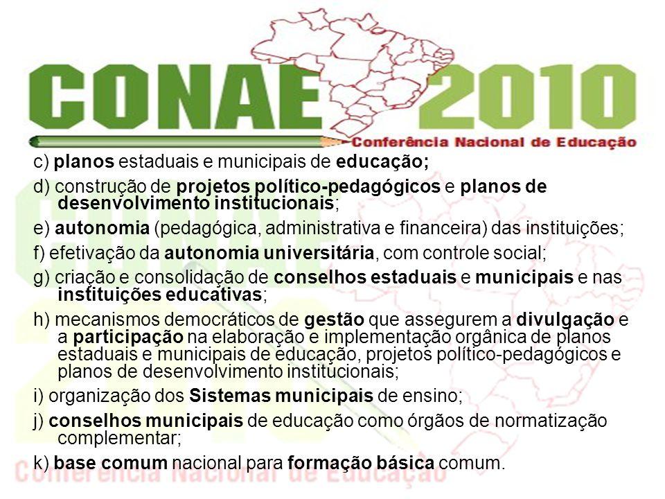 c) planos estaduais e municipais de educação;
