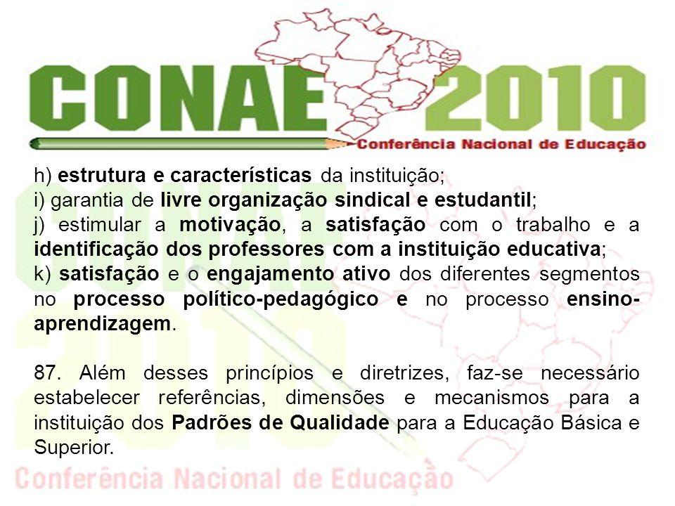 h) estrutura e características da instituição;