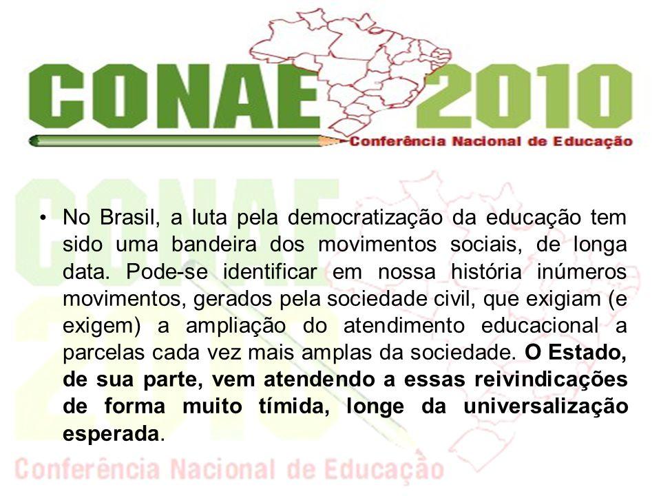 No Brasil, a luta pela democratização da educação tem sido uma bandeira dos movimentos sociais, de longa data.