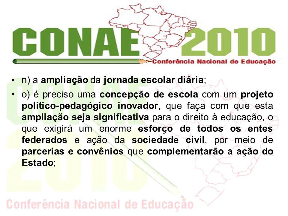 n) a ampliação da jornada escolar diária;