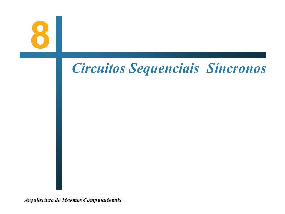 8 Circuitos Sequenciais Síncronos