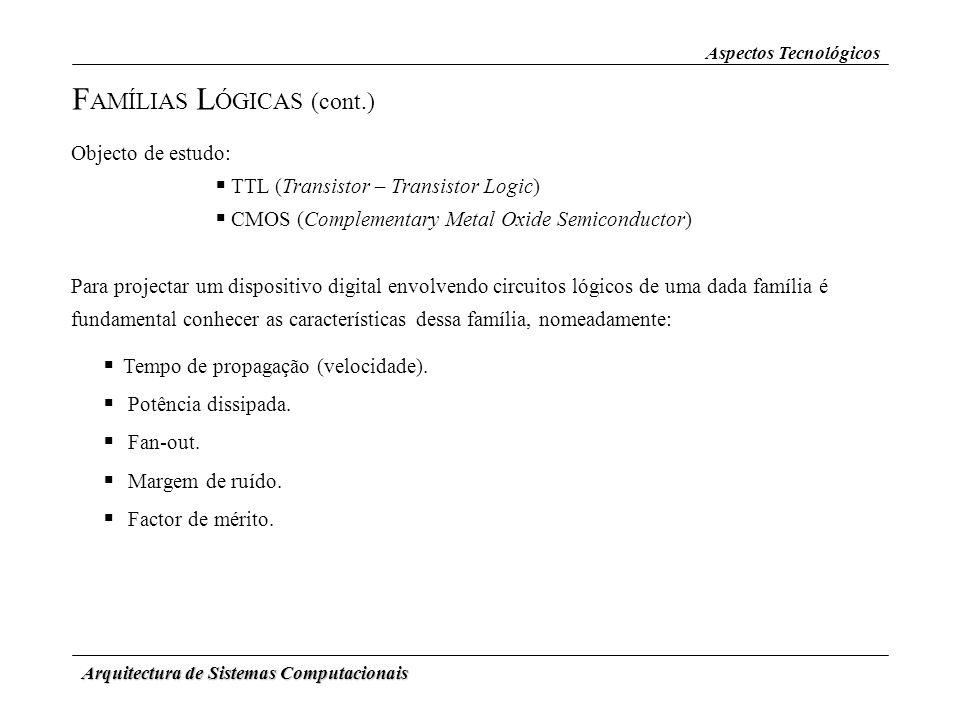 FAMÍLIAS LÓGICAS (cont.)