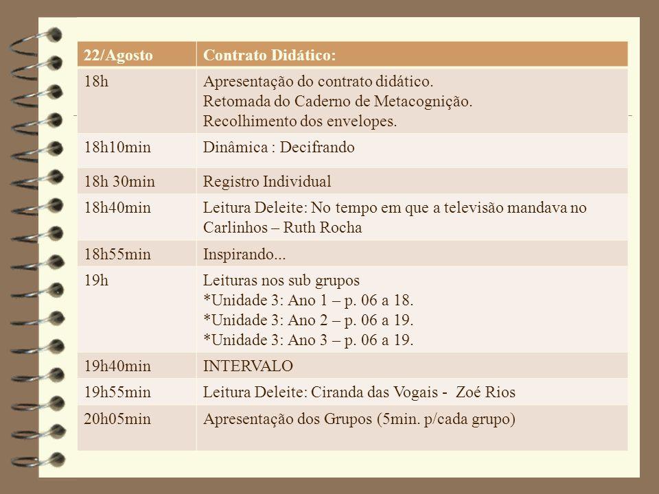 22/Agosto Contrato Didático: 18h. Apresentação do contrato didático. Retomada do Caderno de Metacognição.