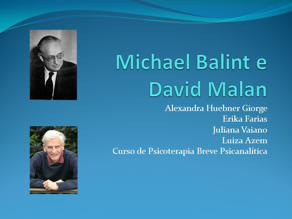 Michael Balint e David Malan