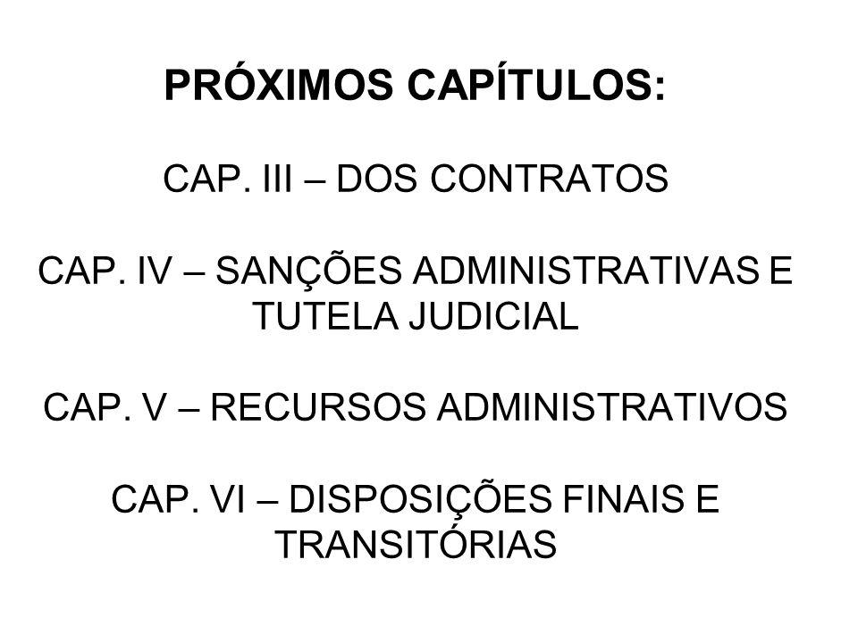 PRÓXIMOS CAPÍTULOS: CAP. III – DOS CONTRATOS CAP