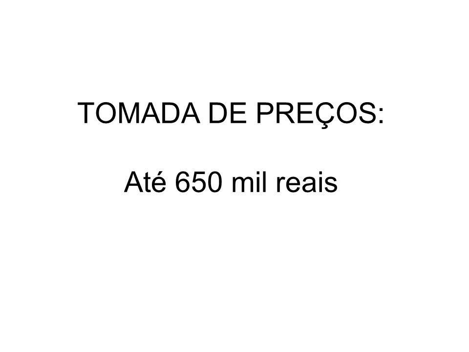 TOMADA DE PREÇOS: Até 650 mil reais