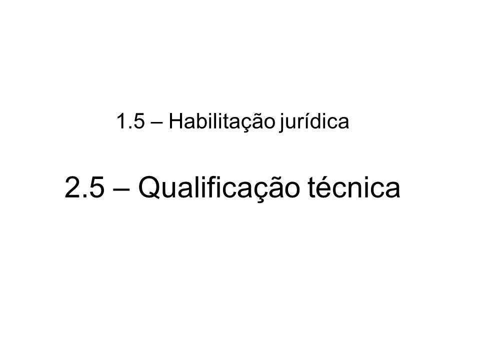 1.5 – Habilitação jurídica 2.5 – Qualificação técnica
