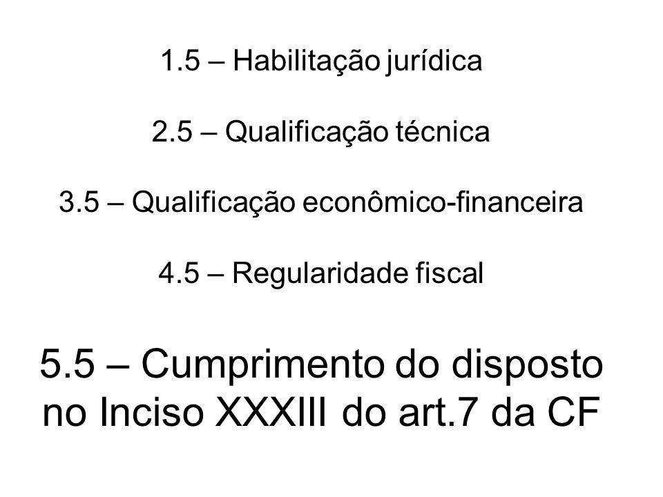 1. 5 – Habilitação jurídica 2. 5 – Qualificação técnica 3