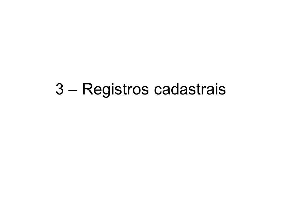 3 – Registros cadastrais