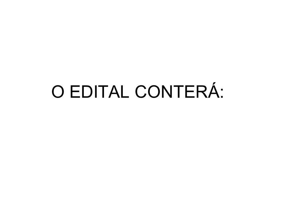 O EDITAL CONTERÁ: