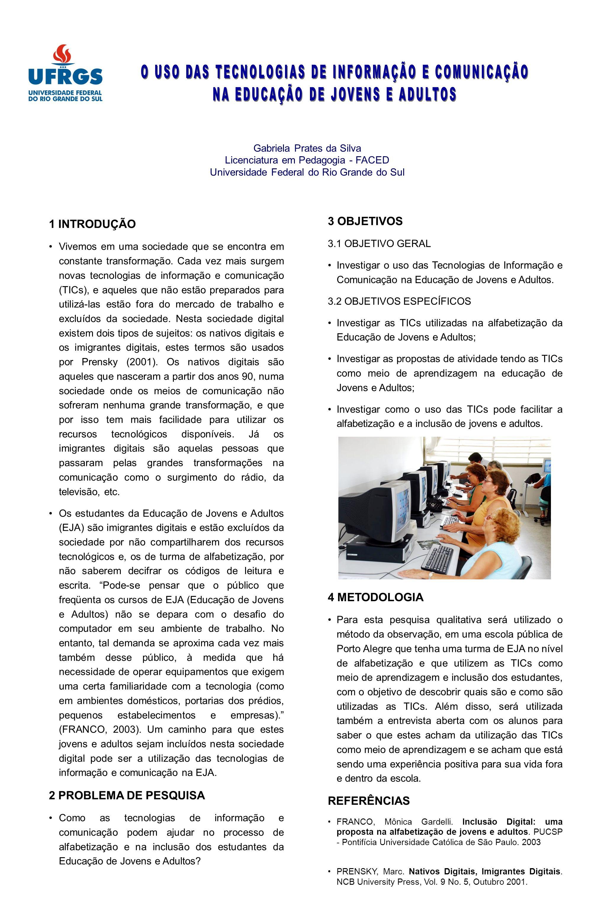 O USO DAS TECNOLOGIAS DE INFORMAÇÃO E COMUNICAÇÃO