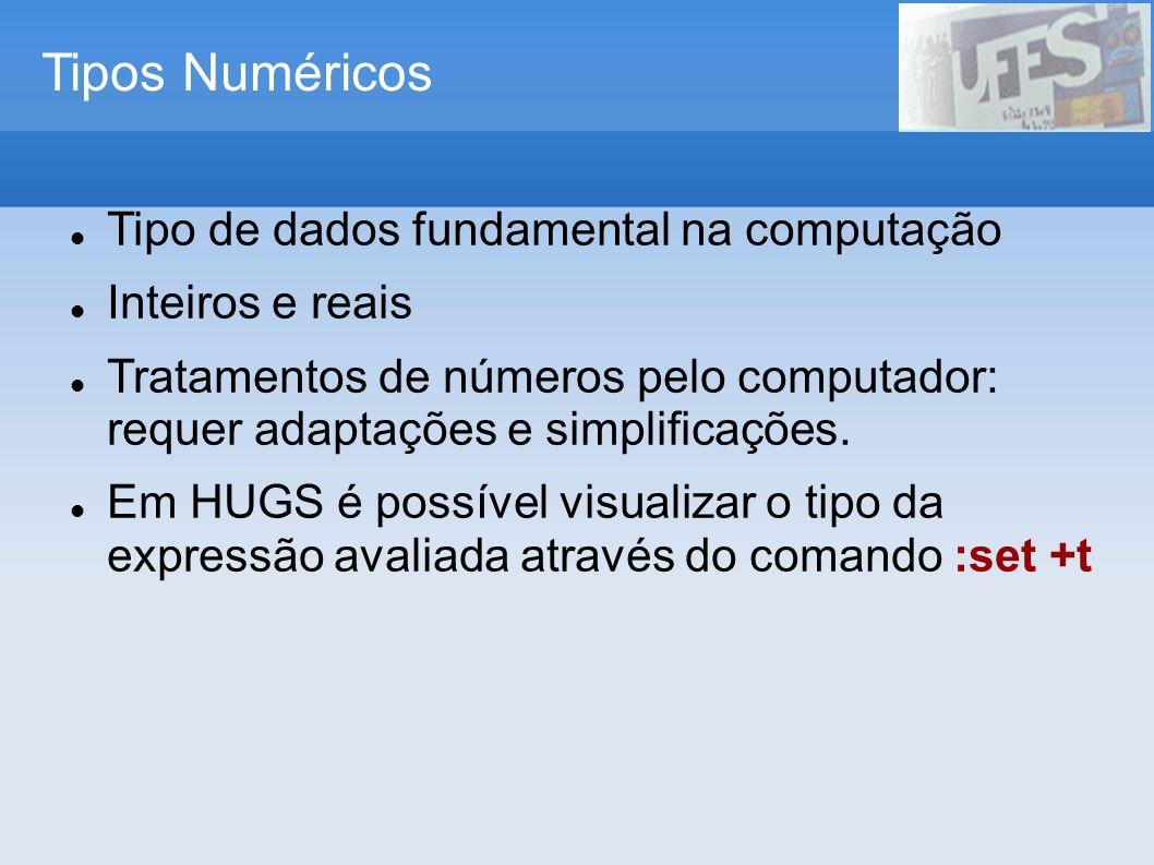 Tipos Numéricos Tipo de dados fundamental na computação