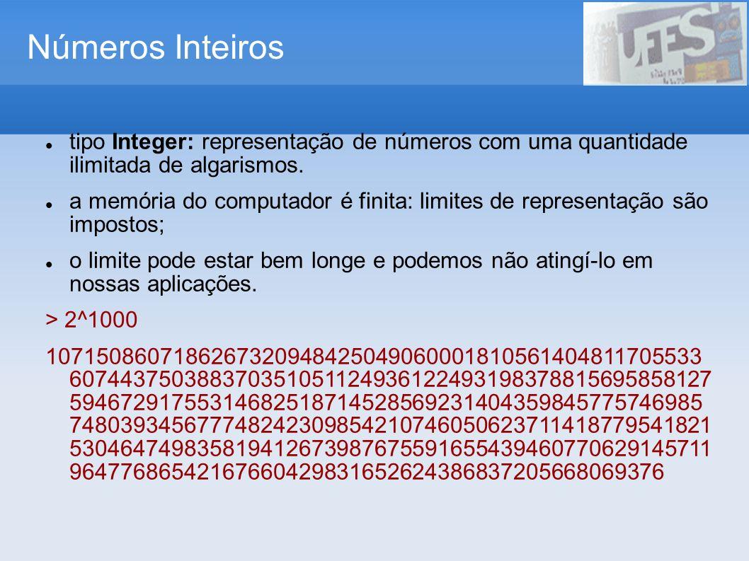 Números Inteiros tipo Integer: representação de números com uma quantidade ilimitada de algarismos.
