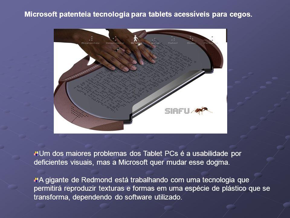 Microsoft patenteia tecnologia para tablets acessíveis para cegos.