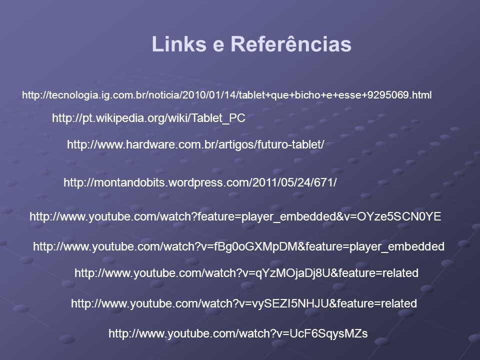 Links e Referências http://pt.wikipedia.org/wiki/Tablet_PC