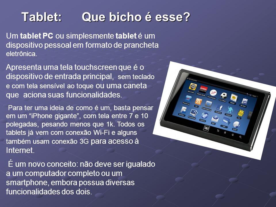 Tablet: Que bicho é esse