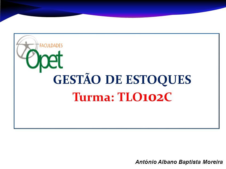 GESTÃO DE ESTOQUES Turma: TLO102C