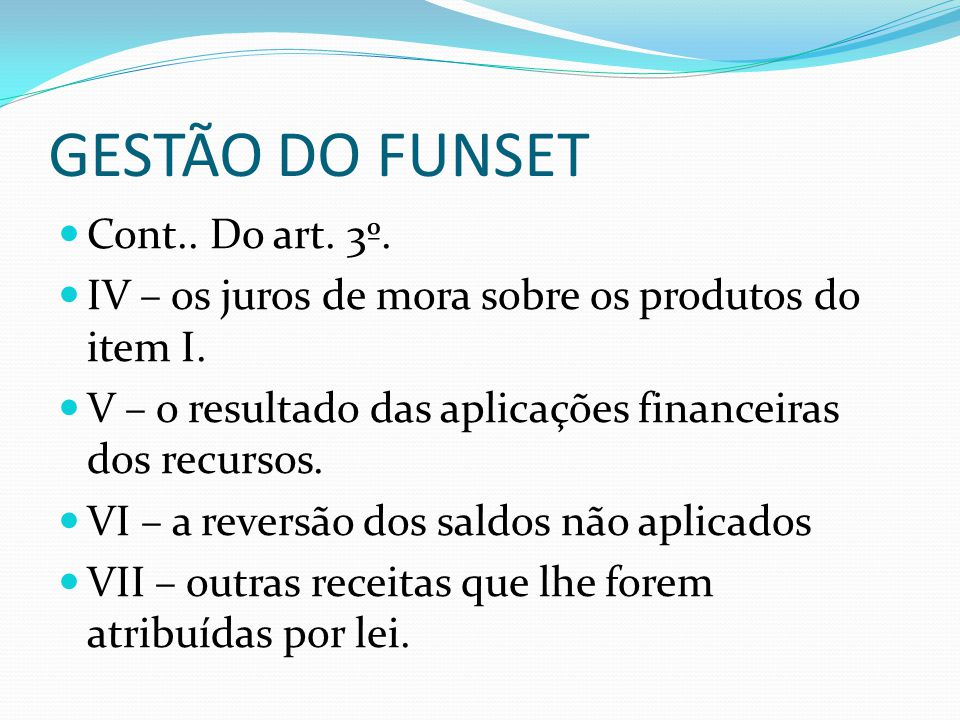 GESTÃO DO FUNSET Cont.. Do art. 3º.