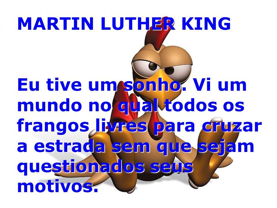MARTIN LUTHER KING Eu tive um sonho.