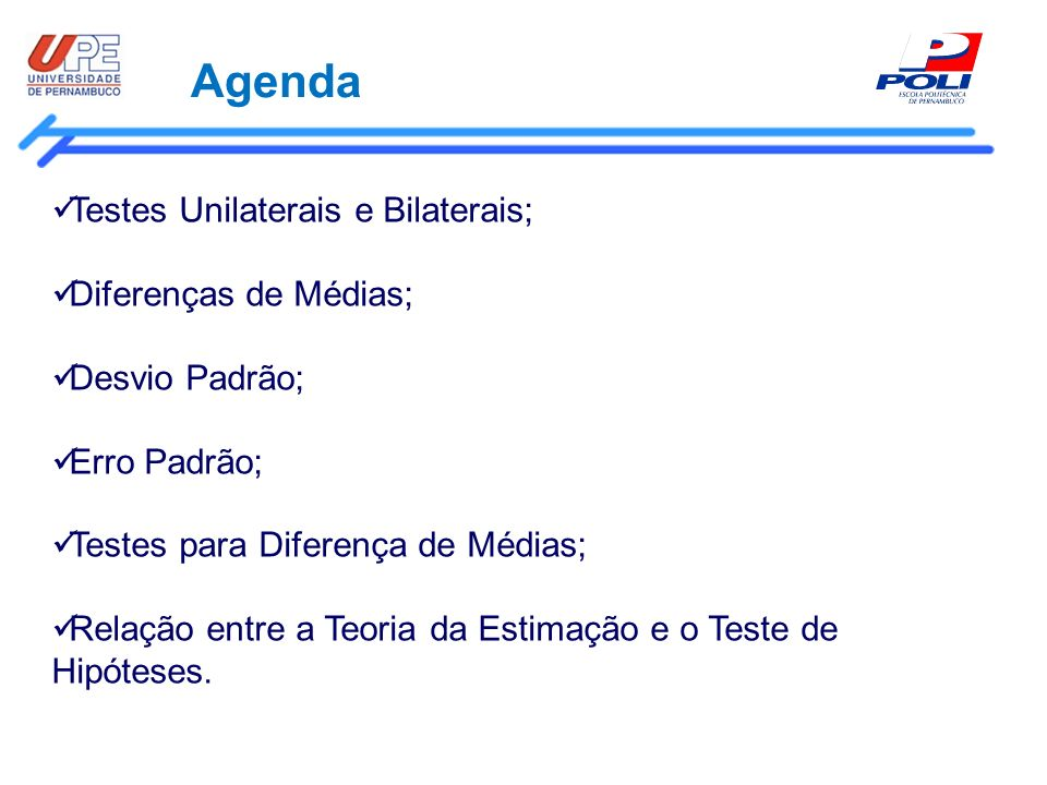 Agenda Testes Unilaterais e Bilaterais; Diferenças de Médias;