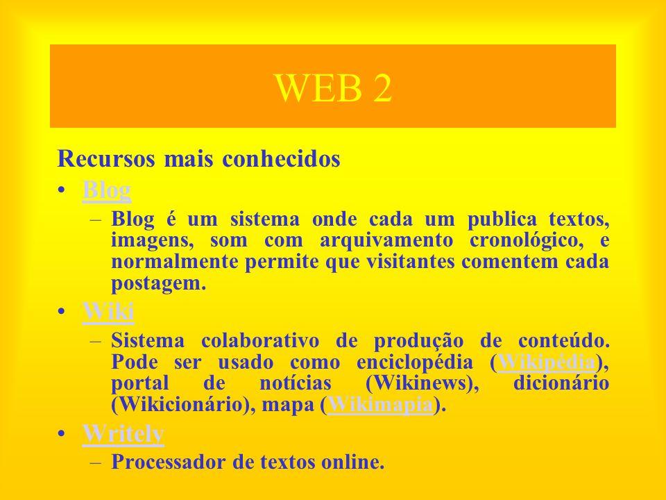 WEB 2 Recursos mais conhecidos Blog Wiki Writely