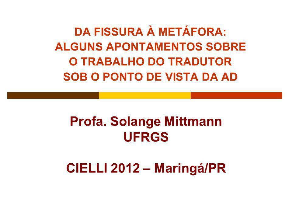 Profa. Solange Mittmann UFRGS CIELLI 2012 – Maringá/PR
