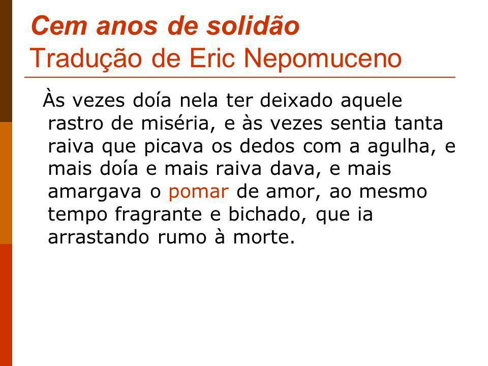 Cem anos de solidão Tradução de Eric Nepomuceno