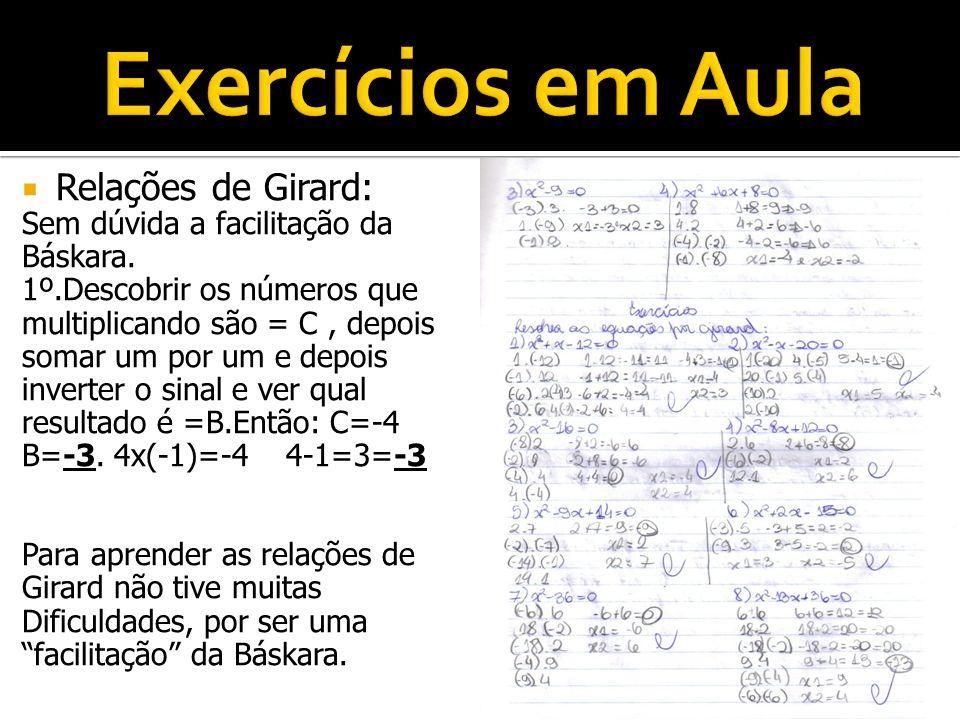 Exercícios em Aula Relações de Girard: Sem dúvida a facilitação da