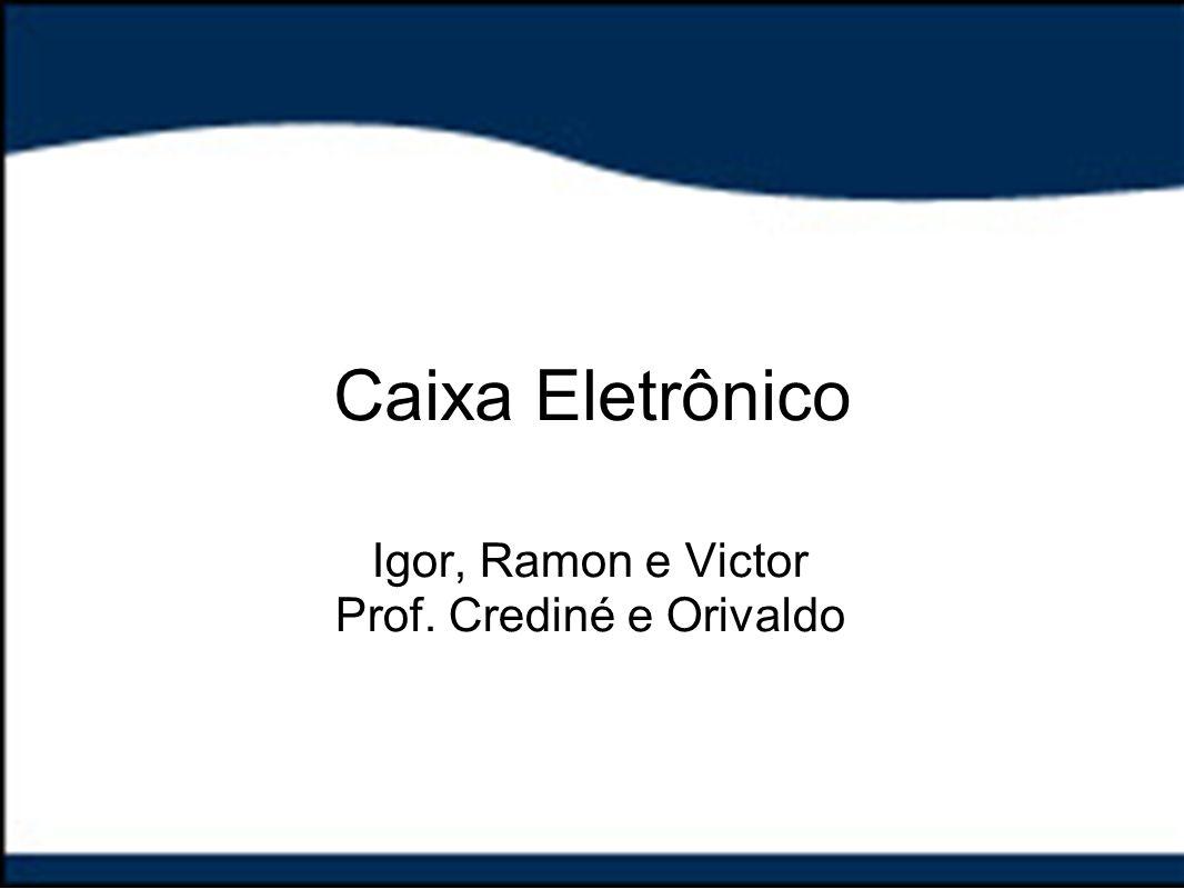 Igor, Ramon e Victor Prof. Crediné e Orivaldo