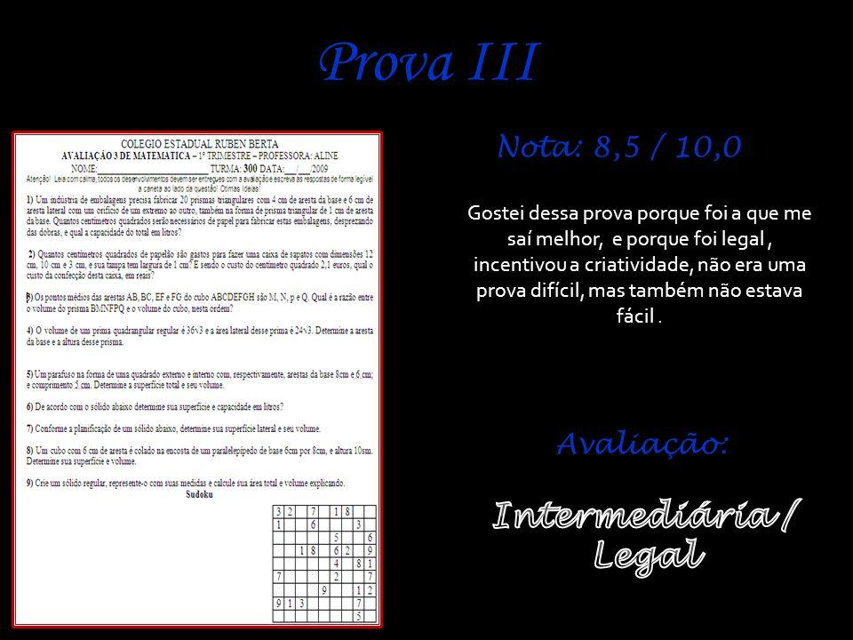 Prova III Intermediária / Legal Nota: 8,5 / 10,0 Avaliação: