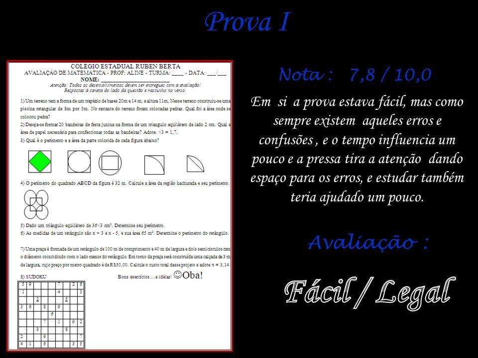 Fácil / Legal Prova I Avaliação : Nota : 7,8 / 10,0