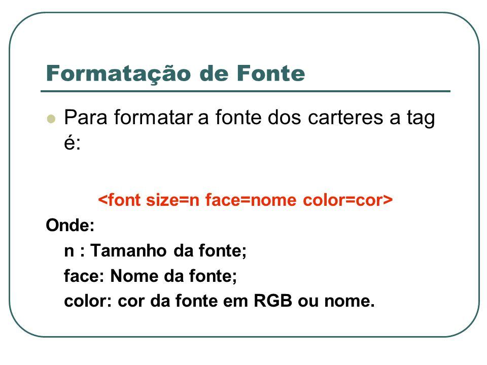 <font size=n face=nome color=cor>