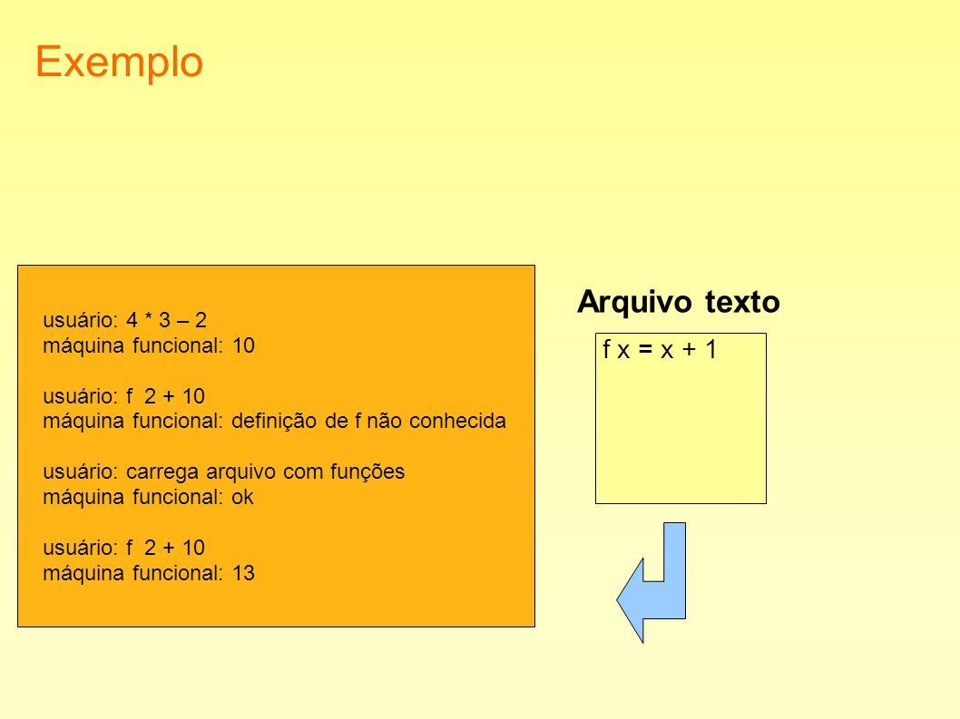 Exemplo Arquivo texto usuário: 4 * 3 – 2 máquina funcional: 10
