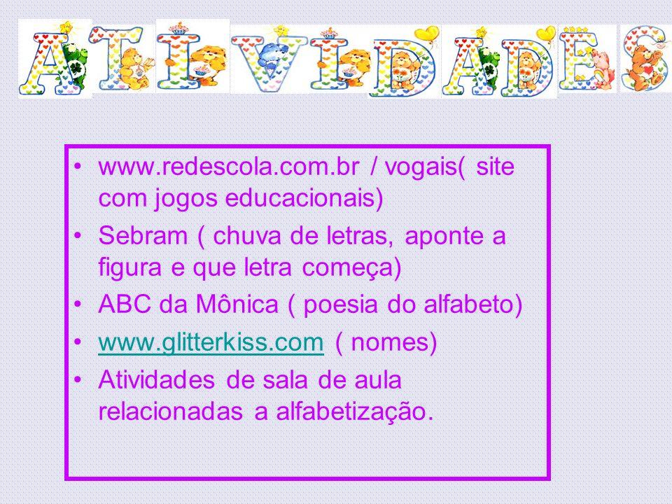 www.redescola.com.br / vogais( site com jogos educacionais)