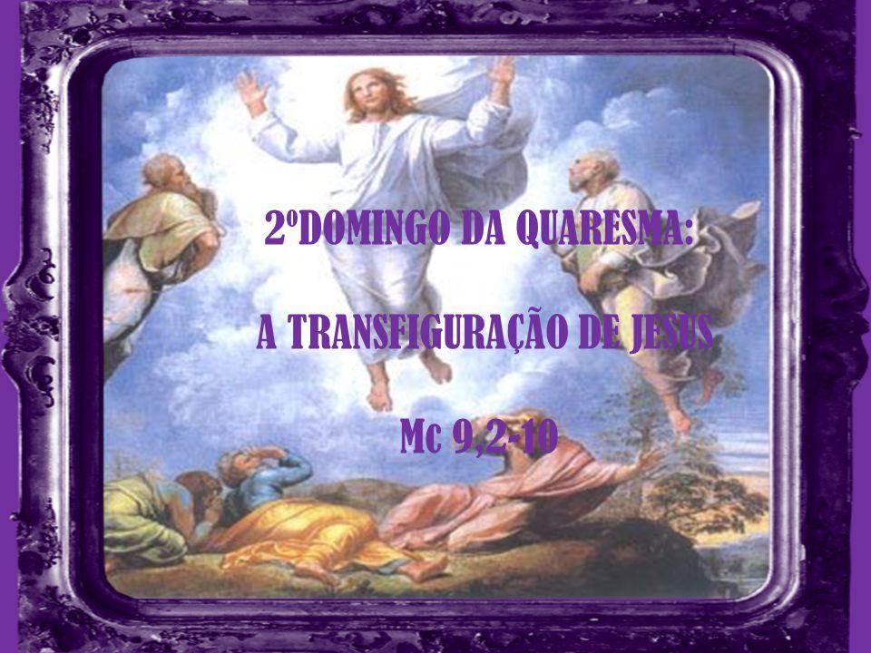 A TRANSFIGURAÇÃO DE JESUS