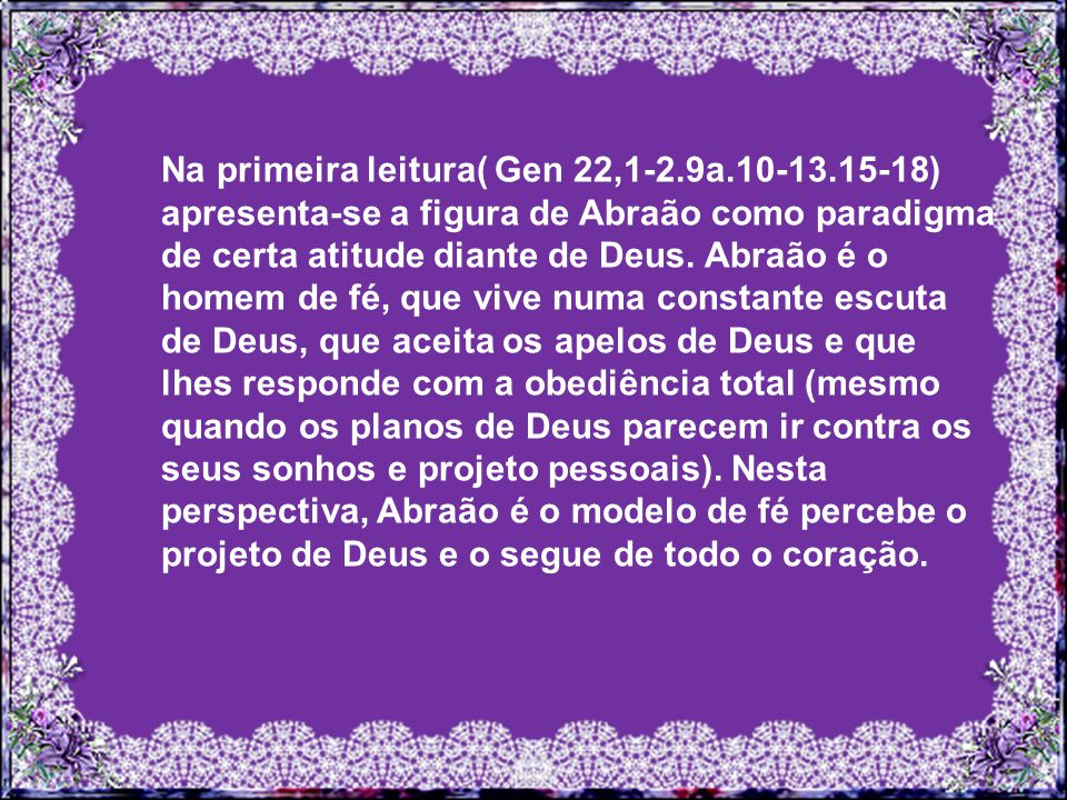 Na primeira leitura( Gen 22,1-2. 9a. 10-13