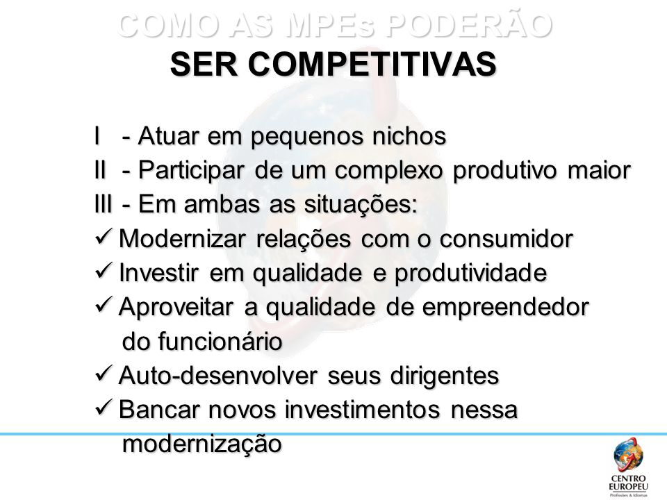 COMO AS MPEs PODERÃO SER COMPETITIVAS