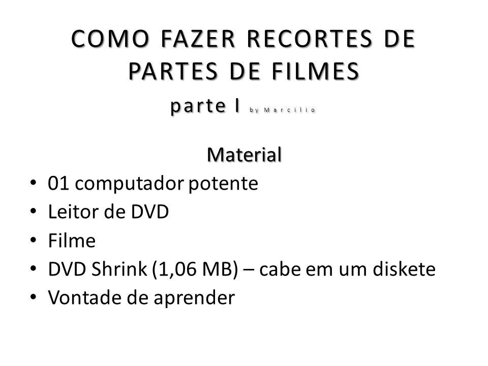 COMO FAZER RECORTES DE PARTES DE FILMES parte I by Marcilio