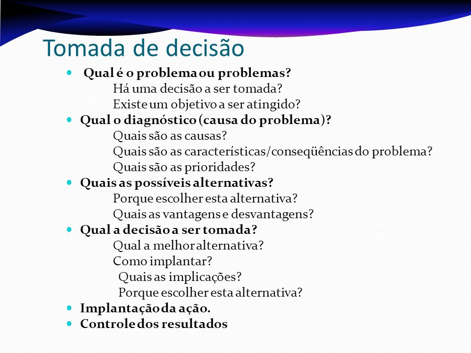 Tomada de decisão Qual é o problema ou problemas
