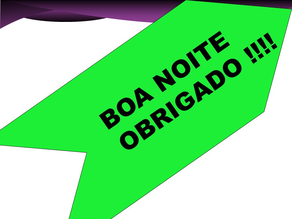 BOA NOITE OBRIGADO !!!! 110 110