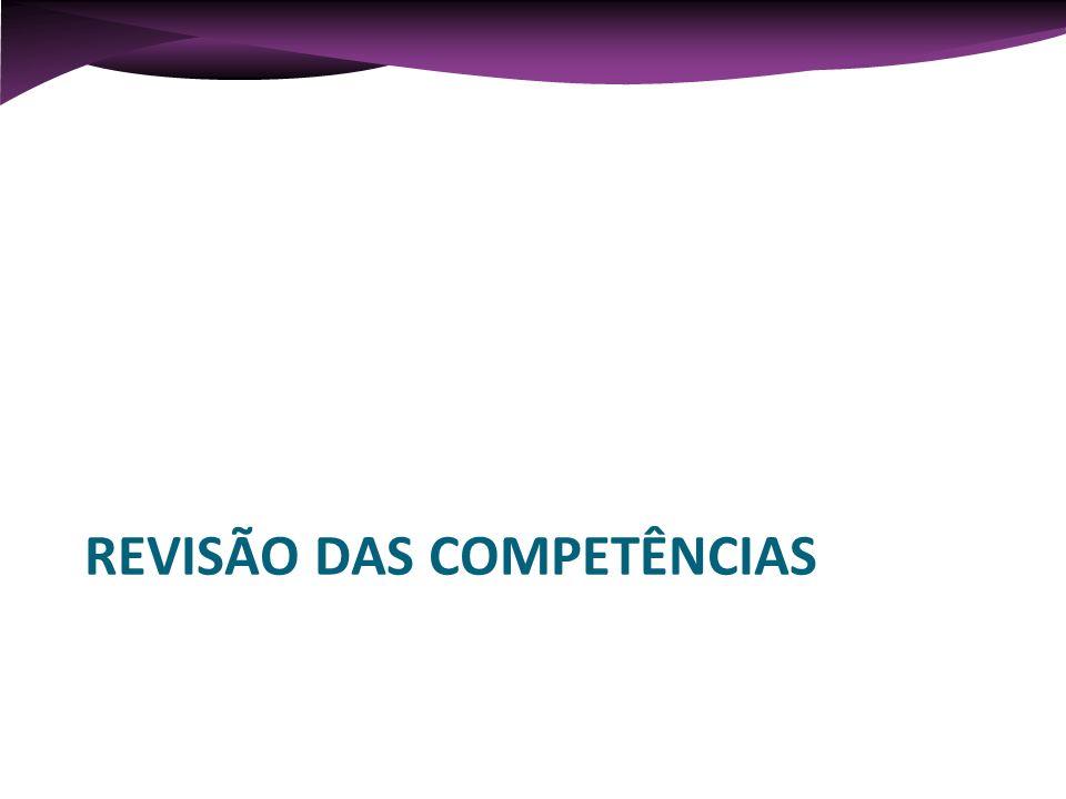 REVISÃO DAS COMPETÊNCIAS