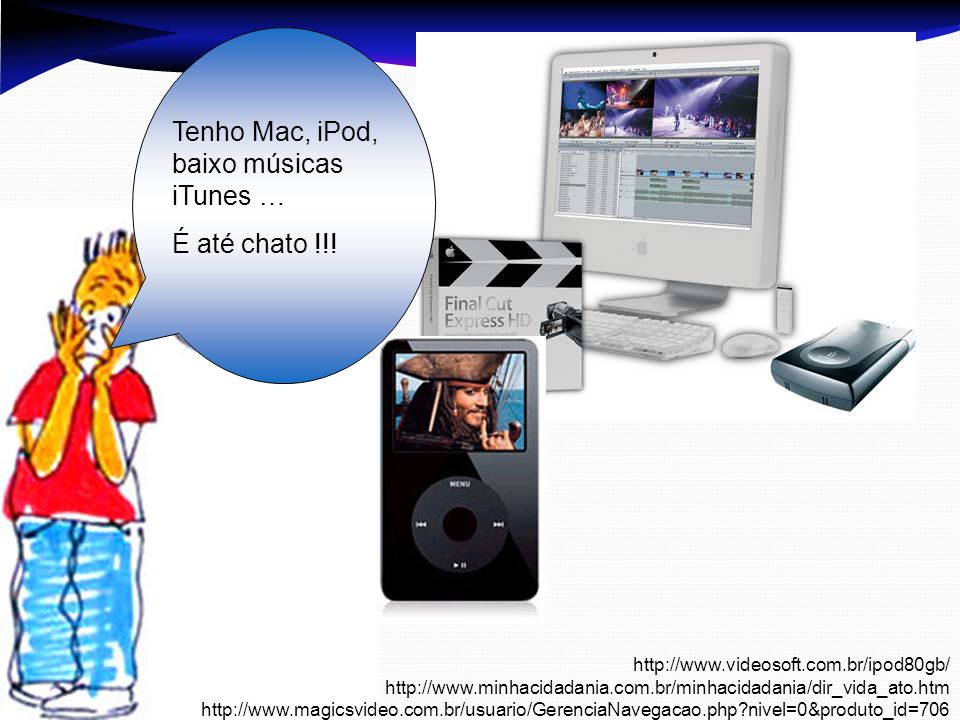 Tenho Mac, iPod, baixo músicas iTunes …