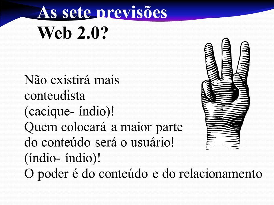 As sete previsões Web 2.0 Não existirá mais