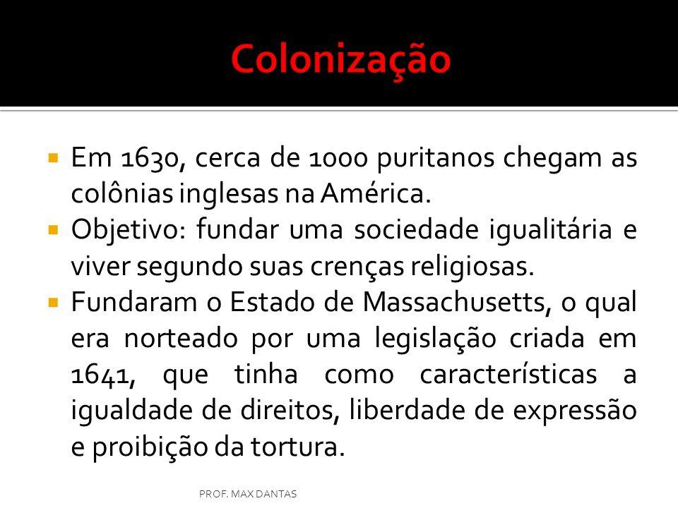 Colonização Em 1630, cerca de 1000 puritanos chegam as colônias inglesas na América.