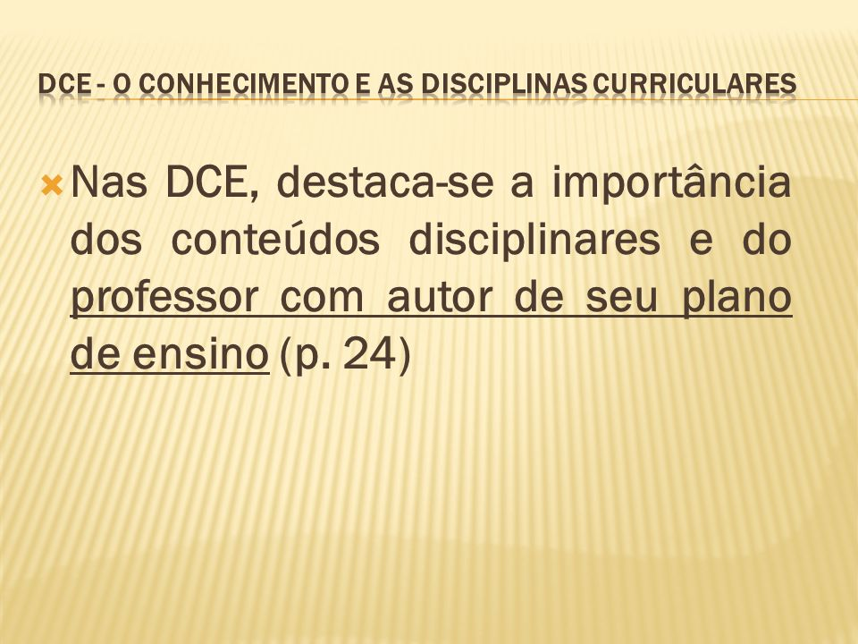 Dce - O conhecimento e as disciplinas curriculares